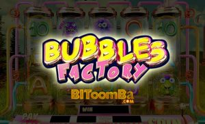 Bubbles Factory Slots