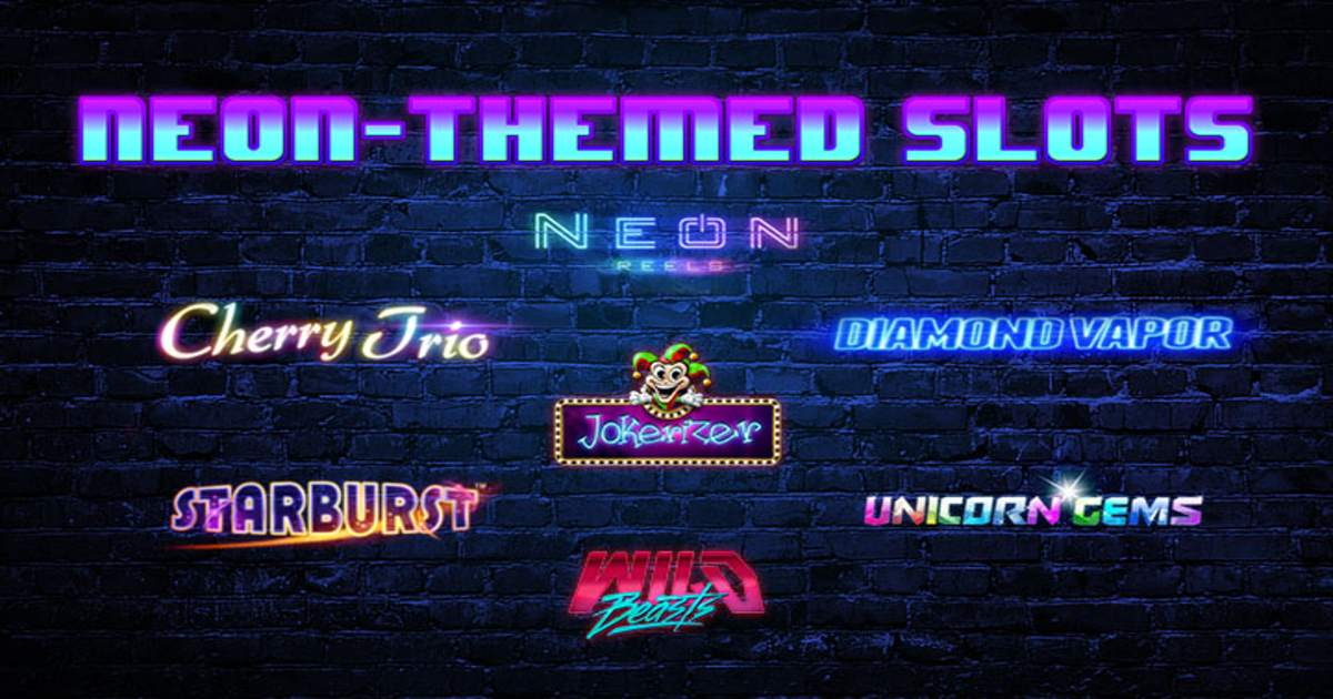 7 Online Slots Setting the Neon Trend in Online Casinos