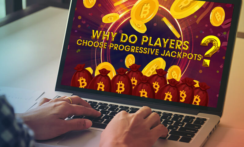 4 Reasons Slot Players Prefer Slots with Progressive Jackpots | Best Bitcoin Slots