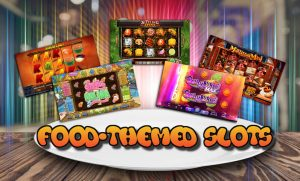 5 Food-Themed Slots to Satisfy Players' Hunger for Good Games