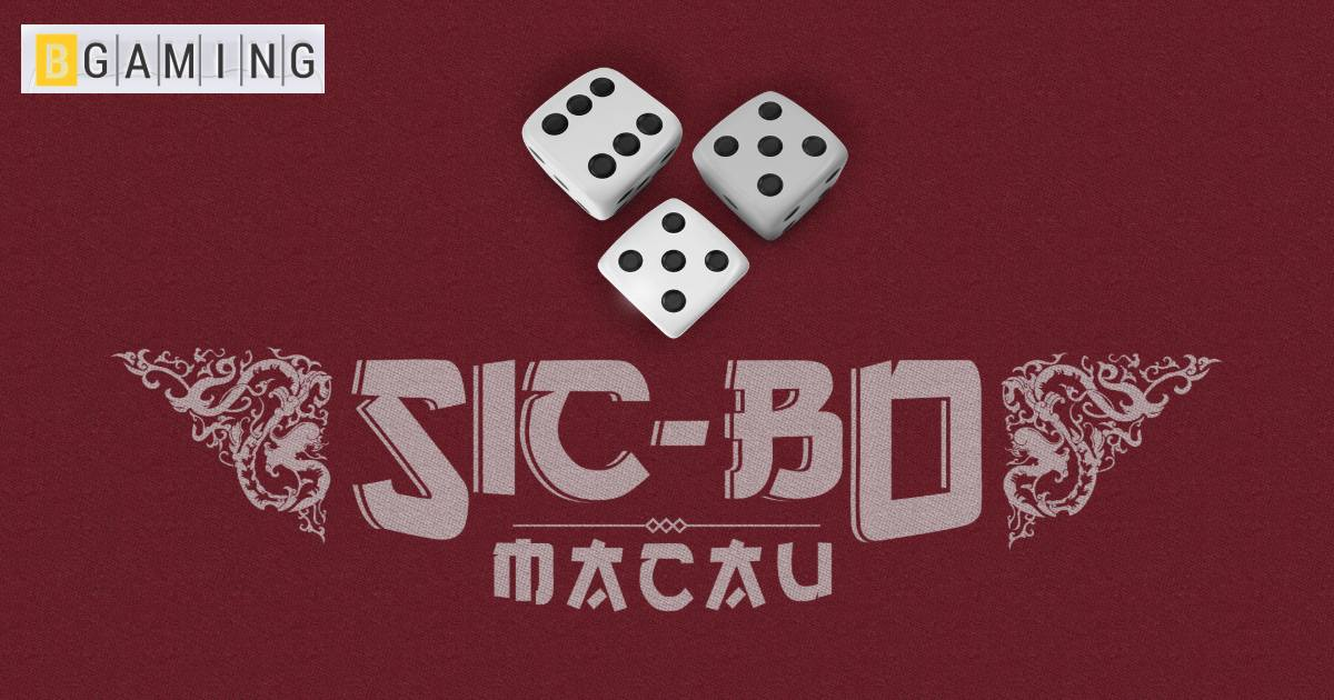 BGaming Presents a New Era of Table Games: This Time It Is Sic Bo Macau Version